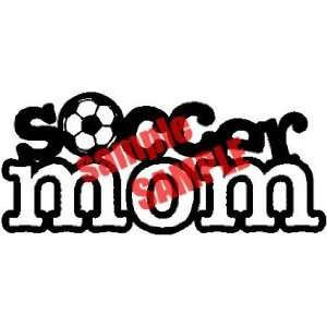 SOCCER MOM SPORTS WHITE VINYL DECAL STICKER Everything