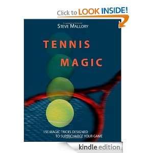 Tennis Magic 150 Magic Tricks Designed To Supercharge Your Game