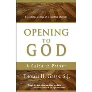 Opening to God A Guide to Prayer [Paperback] Thomas H
