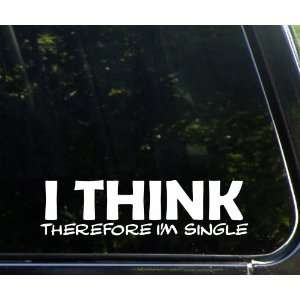 therefore IM SINGLE funny die cut vinyl decal / sticker Automotive
