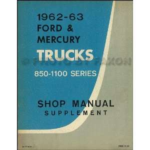 1962 1963 Ford 850 1100 Heavy Truck Repair Shop Manual