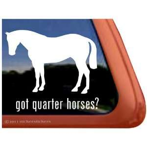 Got Quarter Horses? Trailer Vinyl Window Decal Sticker