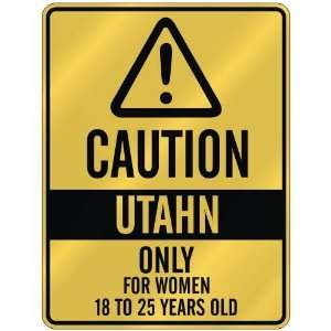 UTAHN ONLY FOR WOMEN 18 TO 25 YEARS OLD  PARKING SIGN STATE UTAH