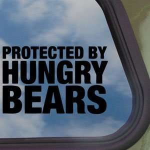 Protected By Hungry Bears Black Decal Truck Window Sticker
