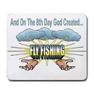 And On The 8th Day God Created FLY FISHING Mousepad