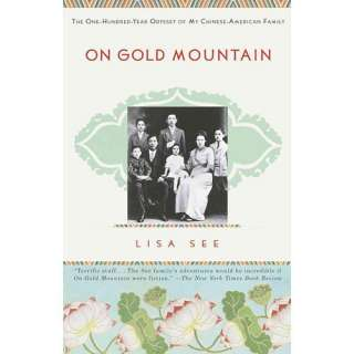 On Gold Mountain The One Hundred Year Odyssey of My Chinese American